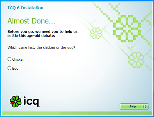 ICQ setup asks which came first: The chicken or the egg?